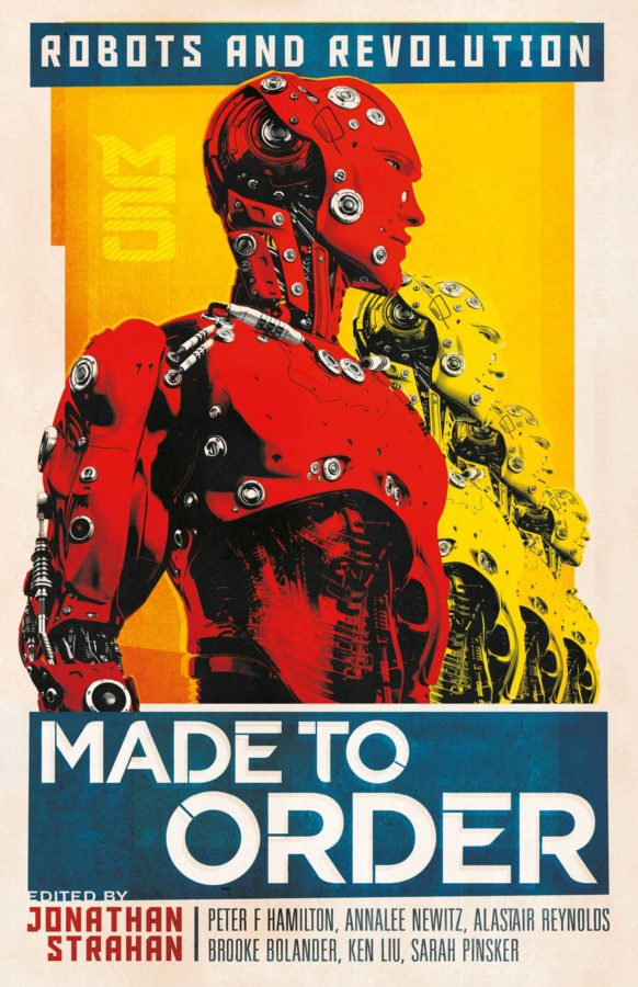 Made To Order Robots and Revolution - edited by Jonathan Strahan